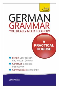 German Grammar You Really Need To Know: Teach Yourself - Russ, Jenny