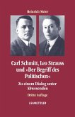 """Carl Schmitt, Leo Strauss und """"Der Begriff des Politischen"""""""