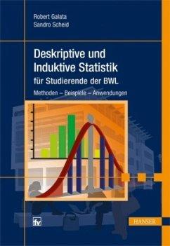 Deskriptive und Induktive Statistik für Studierende der BWL - Galata, Robert; Scheid, Sandro