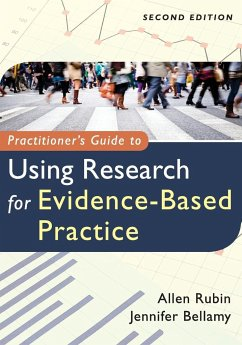 Practitioner's Guide to Using Research for Evidence-Based Practice - Rubin, Allen; Bellamy, Jennifer
