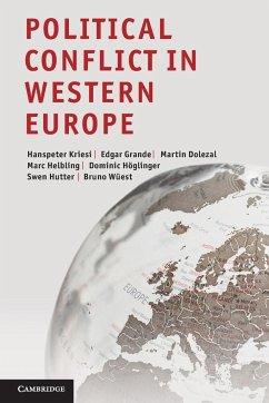 Political Conflict in Western Europe - Dolezal, Martin; Grande, Edgar; Kriesi, Hanspeter