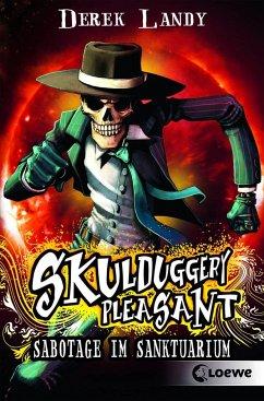 Sabotage im Sanktuarium / Skulduggery Pleasant Bd.4 - Landy, Derek