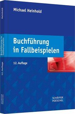 Buchführung in Fallbeispielen - Heinhold, Michael