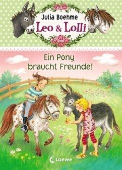Ein Pony braucht Freunde! / Leo & Lolli Bd.1