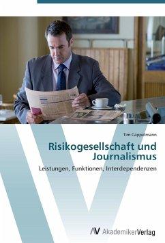 9783639404982 - Cappelmann, Tim: Risikogesellschaft und Journalismus - Buch