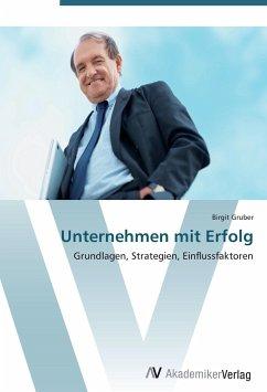 9783639404807 - Gruber, Birgit: Unternehmen mit Erfolg - Buch