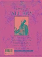 Travels of Ali Bey in Morocco, Tripoli, Cyprus, Egypt, Arabia, Syria and Turkey Between the Years 1803 and 1807 - El Abbassi, Ali Bey