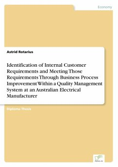 Identification of Internal Customer Requirements and Meeting Those Requirements Through Business Process Improvement Within a Quality Management System at an Australian Electrical Manufacturer