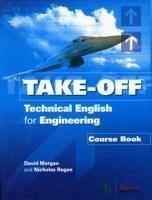 Take Off - Technical English for Engineering Course Book + CDs - Morgan, David; Regan, Nicholas