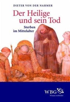 Der Heilige und sein Tod - Nahmer, Dieter von der