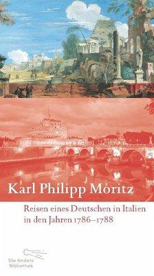 Reisen eines Deutschen in Italien in den Jahren 1786 bis 1788 - Moritz, Karl Philipp