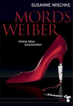 Mordsweiber - Mischke, Susanne