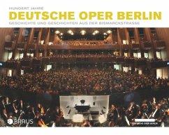 Hundert Jahre Deutsche Oper Berlin