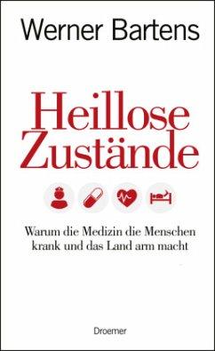 Heillose Zustände - Bartens, Werner