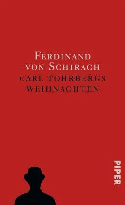 Carl Tohrbergs Weihnachten - Schirach, Ferdinand von