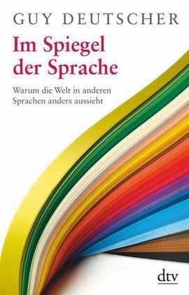 Im Spiegel der Sprache - Deutscher, Guy