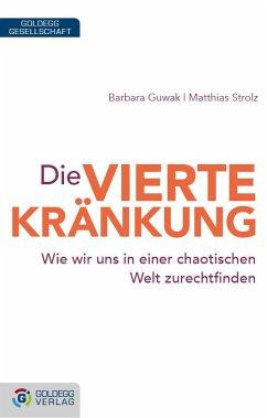 Die vierte Kränkung - Guwak, Barbara; Strolz, Matthias