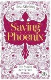 Saving Phoenix / Die Macht der Seelen Bd.2