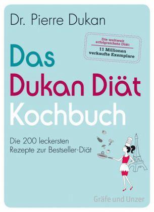 Das Dukan Diät Kochbuch - Dukan, Pierre