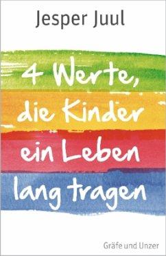 4 Werte, die Kinder ein Leben lang tragen - Juul, Jesper