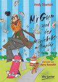 Mr Gum und der Mürbekeksmilliardär / Mr Gum Bd.2