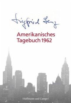 Amerikanisches Tagebuch 1962 - Lenz, Siegfried