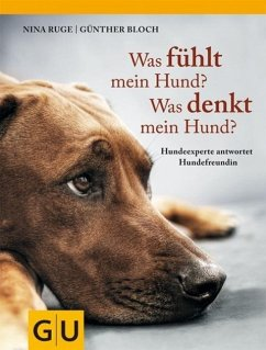 Was fühlt mein Hund? Was denkt mein Hund? - Ruge, Nina; Bloch, Günther