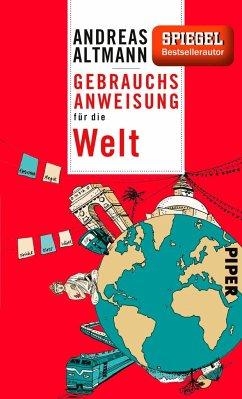 Gebrauchsanweisung für die Welt - Altmann, Andreas