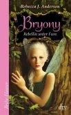 Bryony Rebellin unter Feen / Faery Rebels Bd.1
