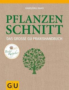 Das große GU Praxishandbuch Pflanzenschnitt - Haas, Hansjörg