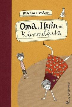 Oma, Huhn und Kümmelfritz - Roher, Michael