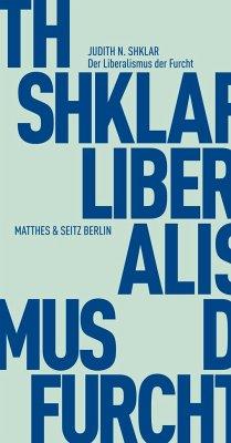 Der Liberalismus der Furcht - Shklar, Judith N.
