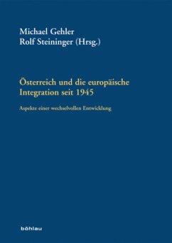 Österreich und die europäische Integration seit 1945