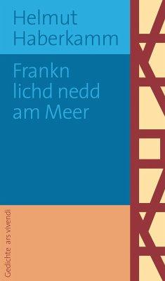 Frankn lichd nedd am Meer - Haberkamm, Helmut