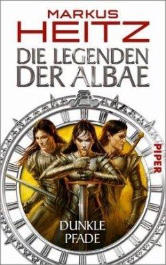 Dunkle Pfade / Die Legenden der Albae Bd.3 - Heitz, Markus