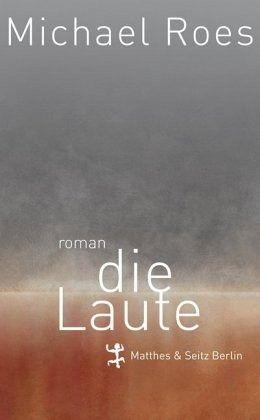 """Michael Roes """"Die Laute"""""""