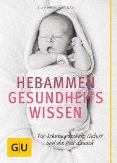 Hebammen-Gesundheitswissen - Höfer, Silvia; Szasz, Nora