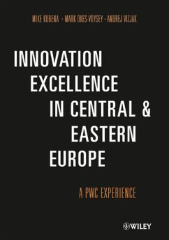 Innovation Excellence in Central and Eastern Europe - Kubena, Mike; Okes-Voysey, Mark; Vizjak, Andrej