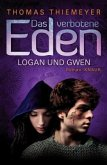 Logan und Gwen / Das verbotene Eden Bd.2