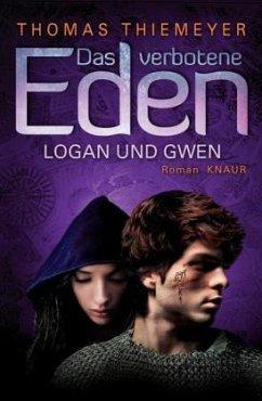 Logan und Gwen / Das verbotene Eden Bd.2 - Thiemeyer, Thomas