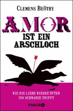 Amor ist ein Arschloch - Beöthy, Clemens