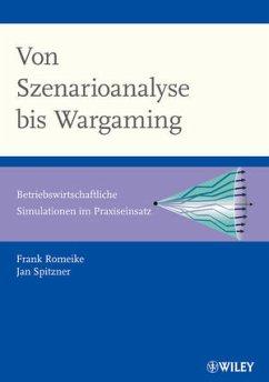 Von Szenarioanalyse bis Wargaming - Romeike, Frank; Spitzner, Jan