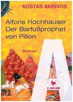 Alfons Hochhauser – Der Barfußprophet von Pilion - Akrivos, Kostas