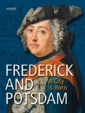 Frederick and Potsdam. A City is Born