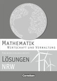Mathematik Fachhochschulreife Wirtschaft. Lösungen zum Schülerbuch Nordrhein-Westfalen
