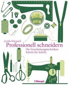 Professionell schneidern - Maynard, Lynda