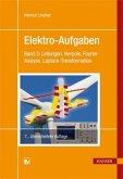 Leitungen, Vierpole, Fourier-Analyse, Laplace-Transformation / Elektro-Aufgaben Bd.3