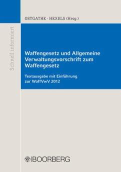 Waffengesetz und Allgemeine Verwaltungsvorschri...