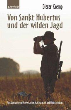 Von Sankt Hubertus und der wilden Jagd - Kremp, Dieter