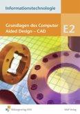 Grundlagen des Computer Aided Design - CAD / Informationstechnologie, Ausgabe Realschule Bayern Modul.E2